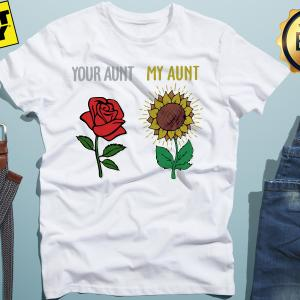 Official Rose sunflower your aunt my aunt shirt