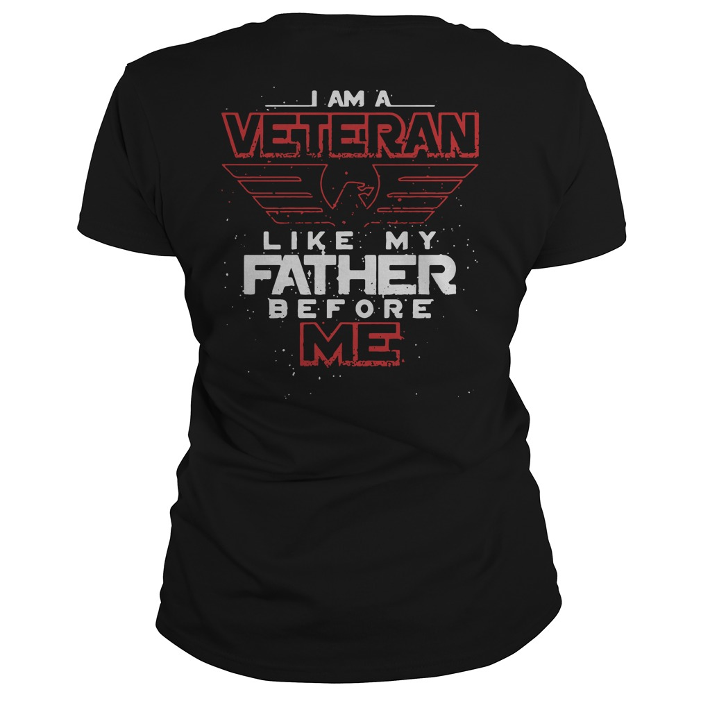 i am a veteran like my father before me ladies tee - I am a veteran Like my father before me shirt
