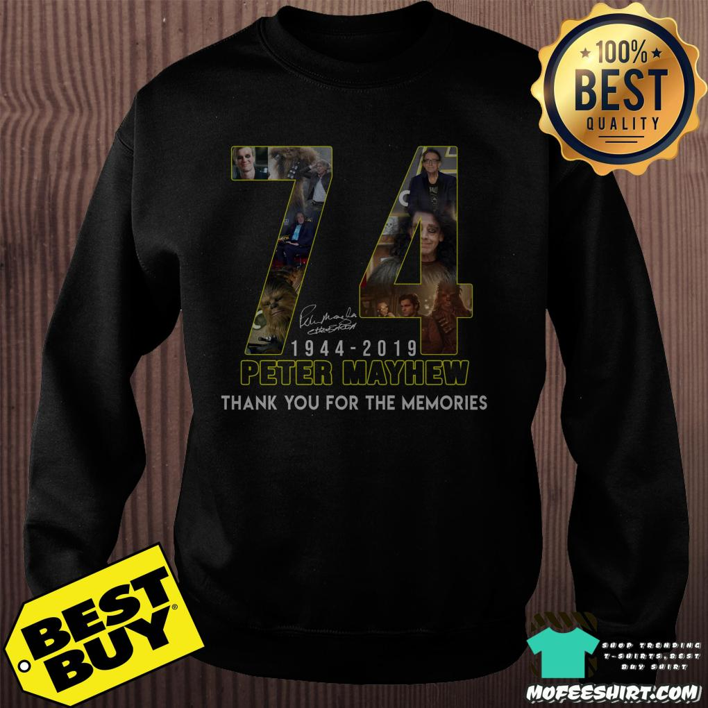 74 peter mayhew 1944 2019 thank you for the memories sweatshirt - 74 Peter Mayhew 1944 - 2019 thank you for the memories shirt