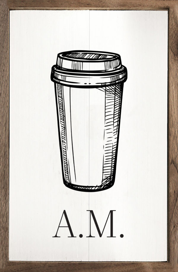 Sign-A.M. Coffee-5X8