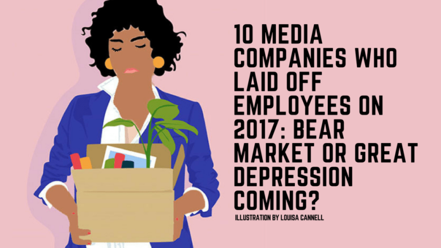 10 Media Companies That Laid Off Employees In 2017: Bear