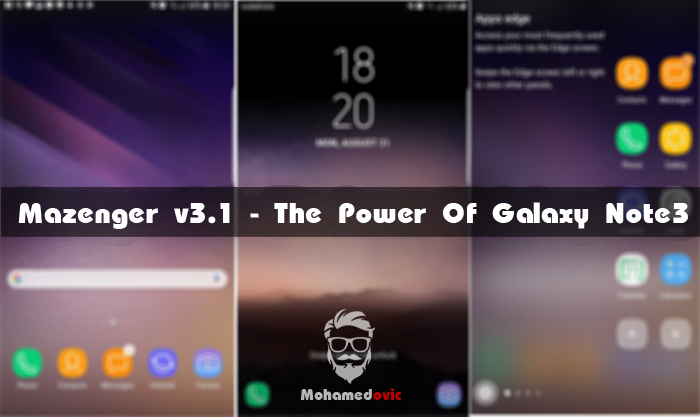[روم][للنوت 3] Mazenger v3.1 - The Power Of Galaxy Note 3 بمميزات Galaxy S8