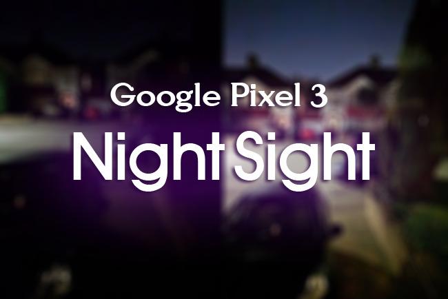 أحصل على خاصية التصوير الليلي بهواتف جوجل بيكسل على هاتفك