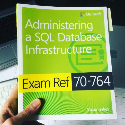 How I Studied For, and Passed, Exam: 70-764 Administering a ...