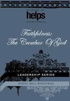 Faithfulness the Crowbar of God