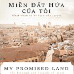 Miền đất hứa của tôi – Khải Hoàn và Bi Kịch của Israel