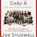 Những Bố Già Châu Á – Tiền Bạc Và Quyền Lực Ở Hồng Kông Và Đông Nam Á