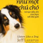 Lắng nghe như một chú chó và tạo dấu ấn của bạn với thế giới