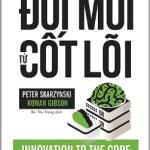 Đổi mới từ cốt lõi – Innovation to the core