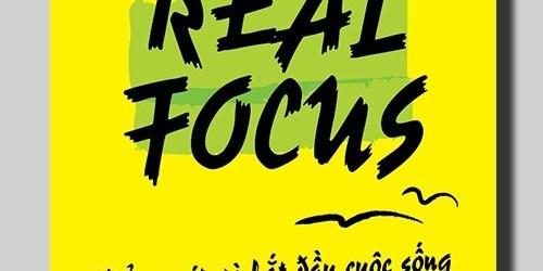 Real Focus: Kiểm soát và bắt đầu cuộc sống bạn mong muốn