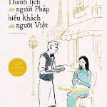 Thanh lịch như người Pháp, hiếu khách như người Việt