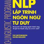 Thật đơn giản – NLP Lập trình ngôn ngữ tư duy
