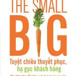 The small big – Tuyệt chiêu thuyết phục, hạ gục khách hàng