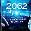 Năm 2062 – Thời đại của trí thông minh nhân tạo