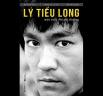 Lý Tiểu Long – Một cuộc đời phi thường