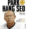 Triết Lý Quản Trị Park Hang Seo