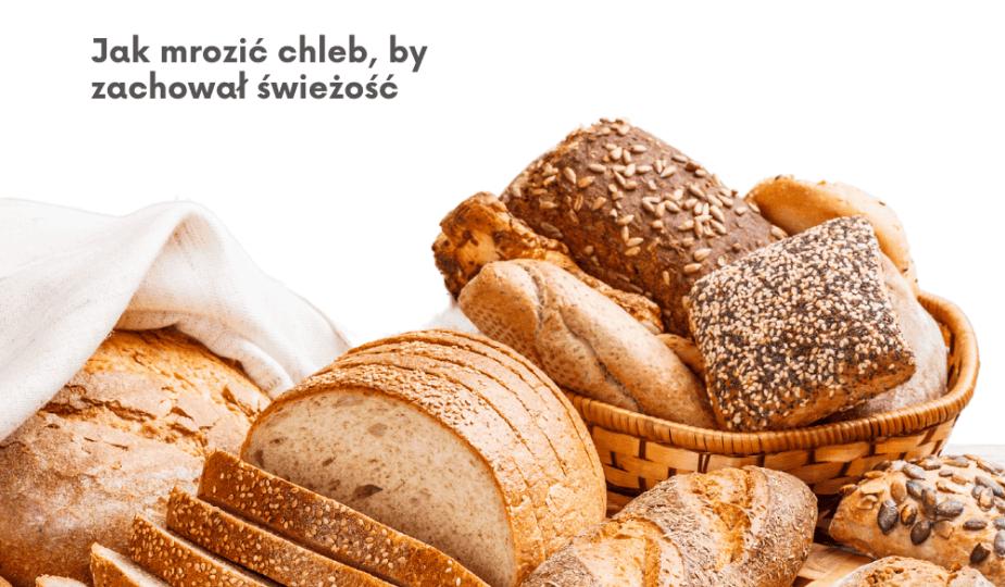 mrożenie chleba pieczywo świeży chleb przechowywanie