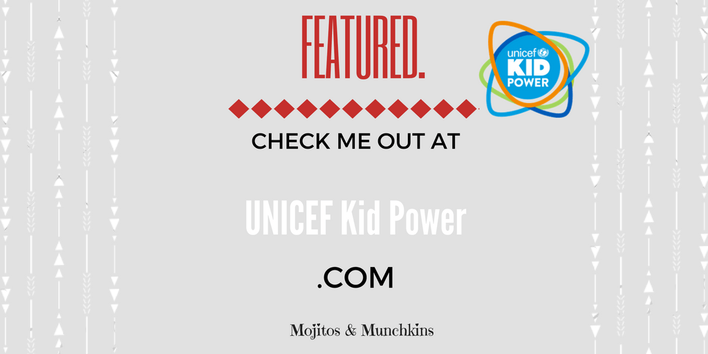 Mojitos & Munchkins featured on UNICEF Kid Power