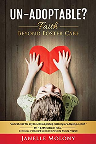 Book Cover of Un-Adoptable - Faith Beyond Foster Care, Janelle Molony