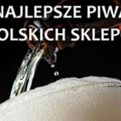 Najlepsze piwa z polskich sklepów - male