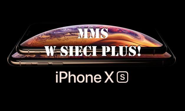 Tylko u nas: Sposób na MMS w sieci Plus dla iPhone XR, Xs i Xs Max