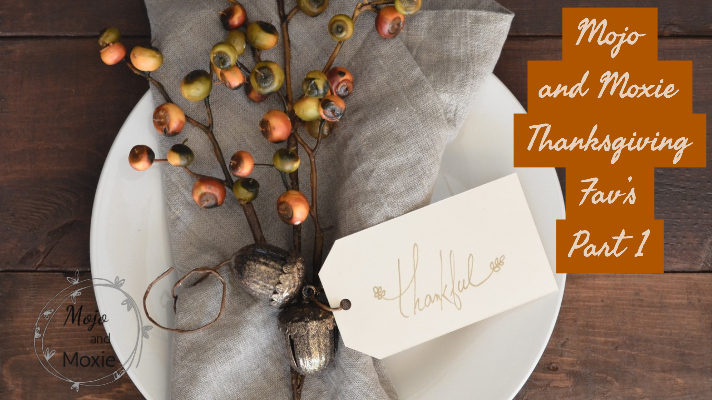 Mojo and Moxie Thanksgiving Fav's – The Perfect Turkey