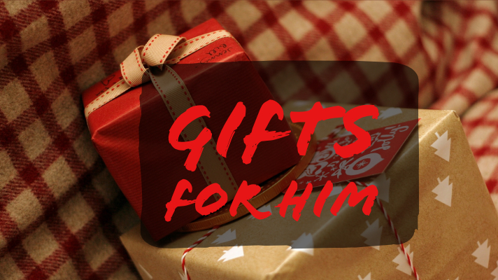 Gifts for HIM…