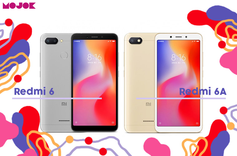 Mengulik Redmi 6 Dan Redmi 6a Dua Ponsel Anyar Xiaomi Yang Kurang
