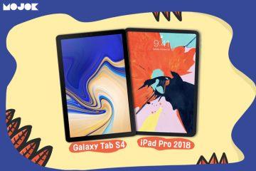 iPad Pro 2018 atau Samsung Galaxy Tab S4, Memilih Tablet Terbaik Sesuai Kebutuhan