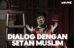 Dialog dengan Setan Muslim: Susah Senang di Dunia Persetanan