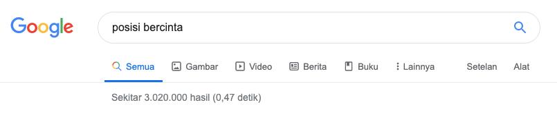 Ada 3 juta konten tentang posisi bercinta di Google bahasa Indonesia.