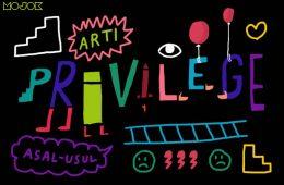 Privilege adalah Perkara yang Tidak Sederhana tapi Diskusinya Itu-itu Aja