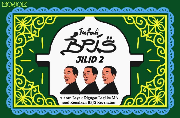 Maaf, Pak Jokowi, Situ Emang Layak Digugat soal Kenaikan BPJS Kesehatan Jilid Dua