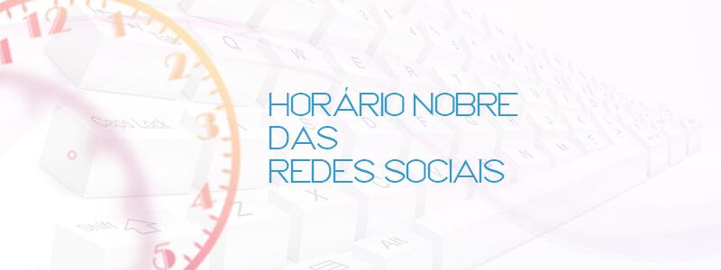 Horário Nobre das Redes Sociais