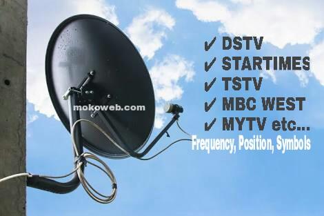 DSTV, Startimes, MBC West, TStv, MYTV Frequency, Dish