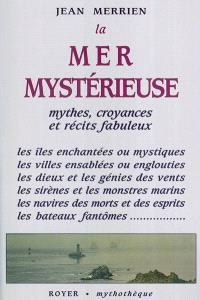 Les Tresors De La Mer Mysterieuse : tresors, mysterieuse, Mystérieuse, Mythes,, Croyances, Récits, Fabuleux, Merrien, Librairie, Mollat, Bordeaux