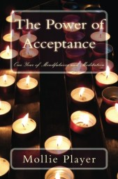 The Power of Acceptance: A Spirtuality Memoir by Mollie Player