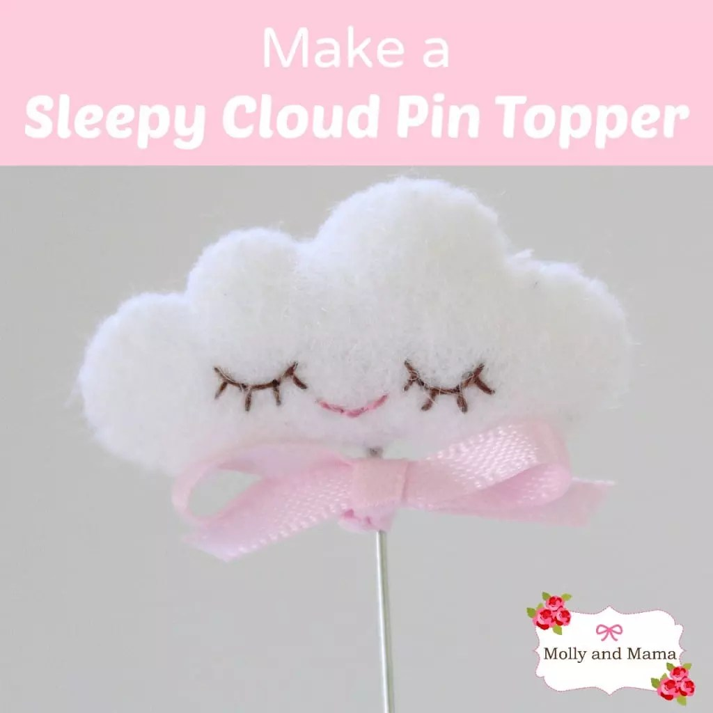 Make a Sleepy Cloud Pin Topper by Molly and Mama