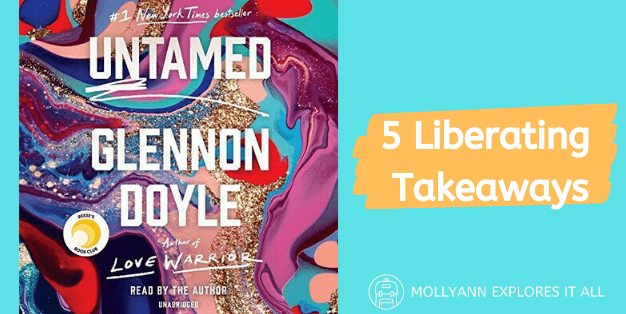 5 Liberating Takeaways from Untamed by Glennon Doyle