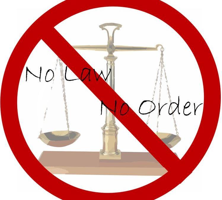 No Law, No Order