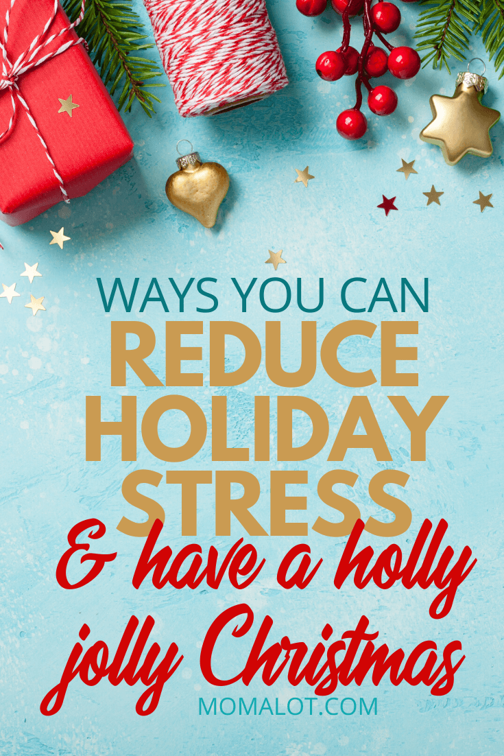 Reduce Holiday Stress & Have a Holly Jolly Christmas