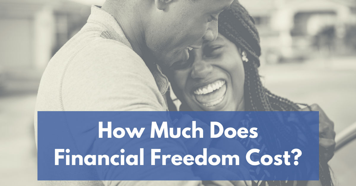 How Much Does Financial Freedom Cost  Mom and Dad Money