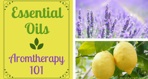 Essential Oils, Aromatherapy 101