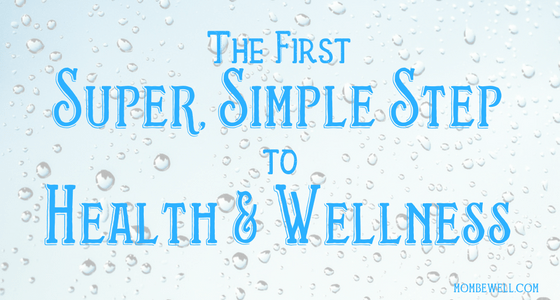 The First Super, Simple Step to Health & Wellness: Water Intake