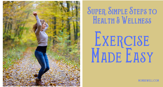 Super, Simple Steps to Health & Wellness: Exercise Made Easy