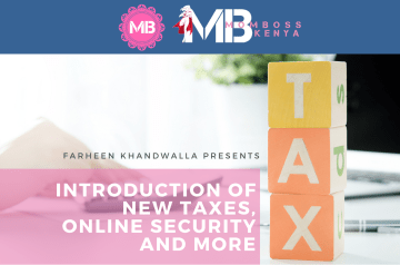 INTRODUCTION OF NEW TAXES, ONLINE SECURITY AND MORE – by Farheen Khandwalla
