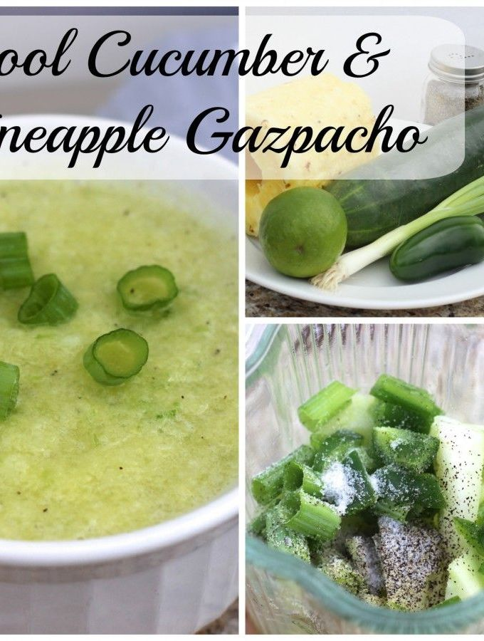 Cool Cucumber & Pineapple Gazpacho