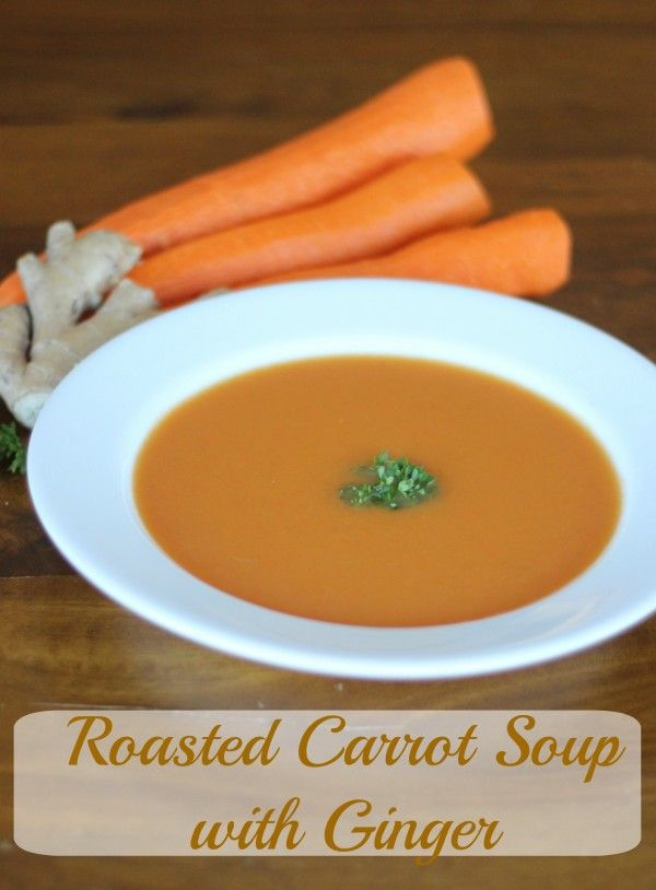 Roasted Carrot Soup with Ginger.