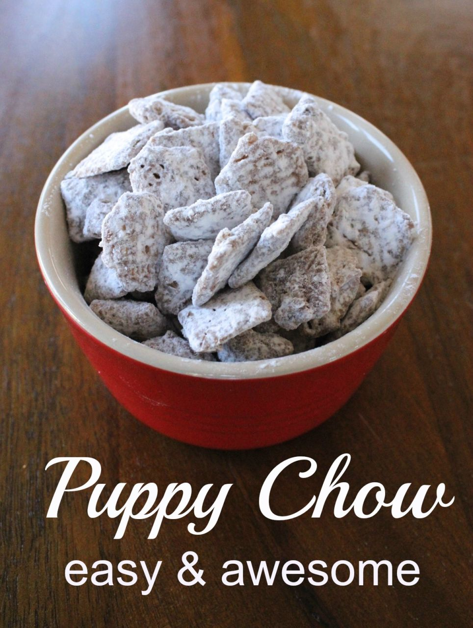 Puppy Chow A Chocolate Peanut Buttery Sweet Treat