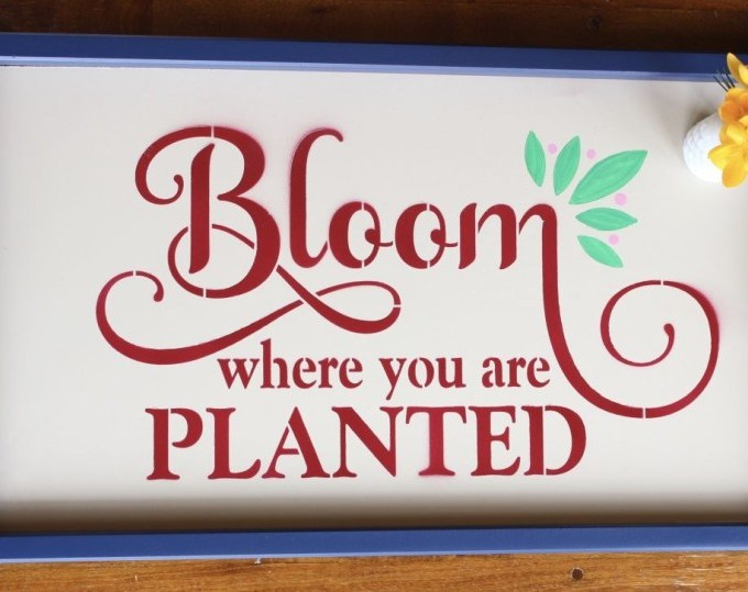 Upcycled Tray – Bloom Where You Are Planted.